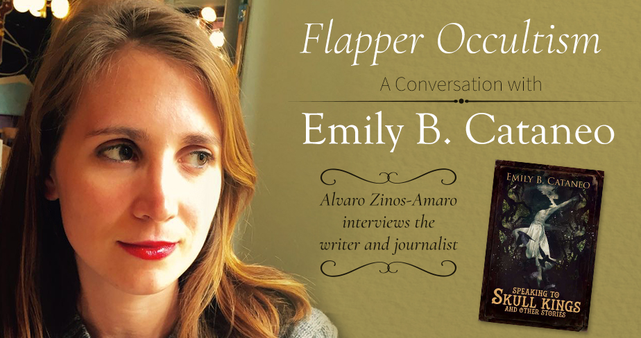 Flapper Occultism: A Conversation With Emily B. Cataneo