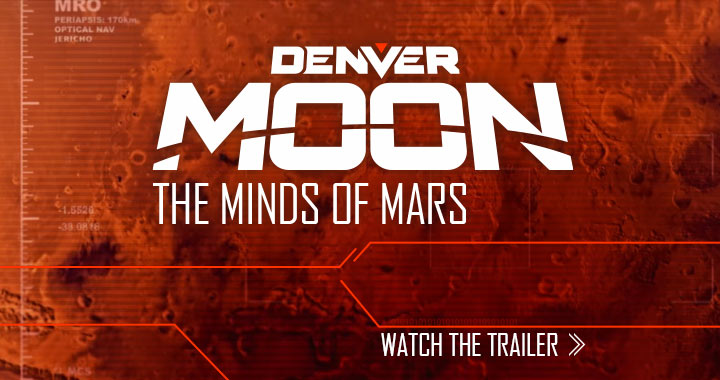 Watch the Denver Moon: Minds of Mars Trailer
