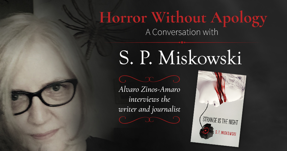 Horror Without Apology: A Conversation with S. P. Miskowski